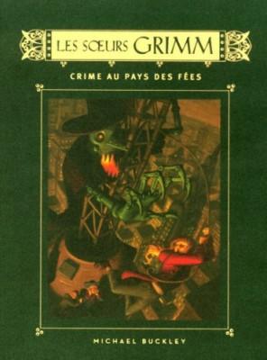 """Afficher """"Les soeurs Grimm, détectives de contes de fées n° 4 Crime au pays des fées"""""""