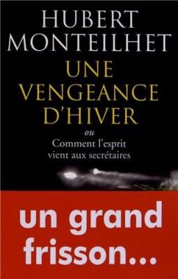 """Afficher """"Une vengeance d'hiver ou Comment l'esprit vient aux secrétaires"""""""