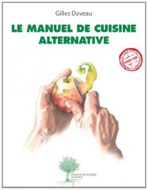 vignette de 'Le Manuel de cuisine alternative (Gilles Daveau)'