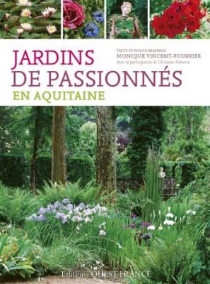 vignette de 'Jardins de passionnés en Aquitaine (Monique Vincent-Fourrier)'