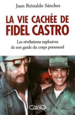 """Afficher """"La vie cachée de Fidel Castro"""""""