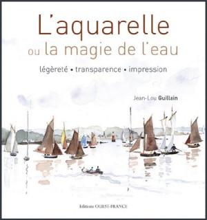 vignette de 'Aquarelle ou la magie de l'eau (Jean-Lou Guillain)'