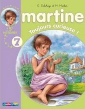 """Afficher """"Martine, 5 histoires n° 7 Toujours curieuse !"""""""