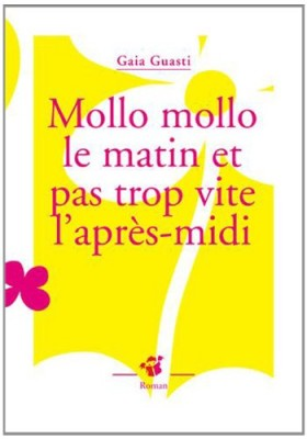 vignette de 'Mollo mollo le matin et pas trop vite l'après-midi (Gaia Guasti)'