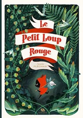 vignette de 'Le petit loup rouge (Amélie Fléchais)'