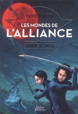 """Afficher """"Les mondes de l'alliance n° 1 L'ombre blanche"""""""