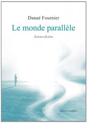 """Afficher """"Le monde parallèle"""""""