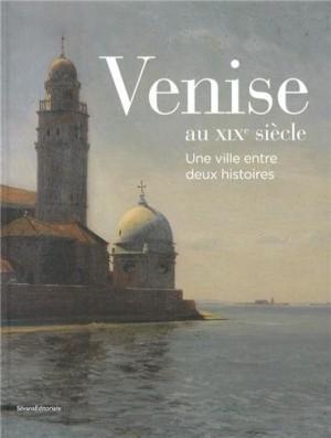 """Afficher """"Venise au XIXe siècle"""""""