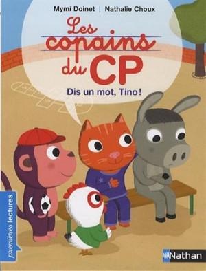 """Afficher """"Les copains du CP Dis un mot, Tino !"""""""