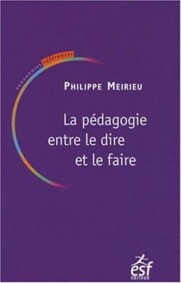 """Afficher """"La pédagogie entre le dire et le faire ou Le courage des commencements"""""""