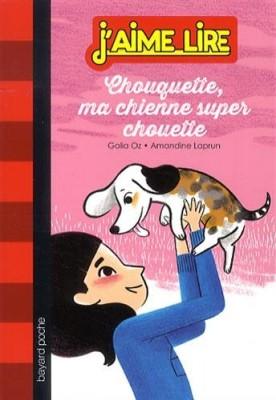 """Afficher """"Chouquette, ma chienne super chouette"""""""