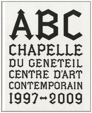"""Afficher """"ABC Chapelle du Genêteil, Centre d'art contemporain"""""""