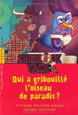 """Afficher """"Sherlock Yack zoo-détective Qui a gribouillé l'oiseau de paradis ?"""""""