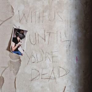 vignette de 'With us until you're dead (Archive)'