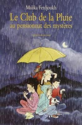 """Afficher """"Le club de la pluie n° 1Le club de la pluie au pensionnat des mystères"""""""