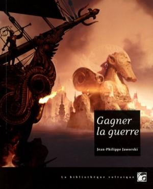 vignette de 'Gagner la guerre (Jean-Philippe Jaworski)'