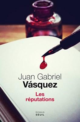 vignette de 'Les réputations (Juan Gabriel Vásquez)'