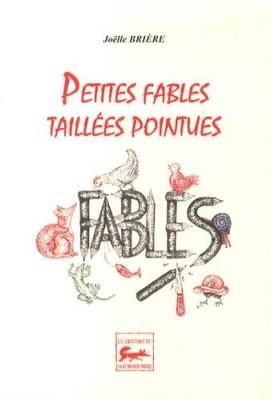 """Afficher """"Petites fables taillées pointues"""""""