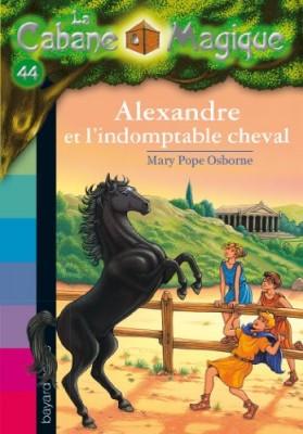 """Afficher """"La cabane magique n° 44 Alexandre et l'indomptable cheval"""""""