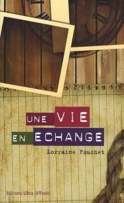 """Afficher """"Une vie en échange"""""""
