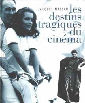 """Afficher """"Les destins tragiques du cinéma"""""""