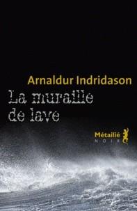 vignette de 'Une enquête du commissaire Erlendur Sveinsson<br /> La muraille de lave (Arnaldur Indridason)'