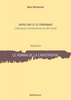 """Afficher """"Entre l'art et le témoignage n° 3 Le roman de la catastrophe"""""""