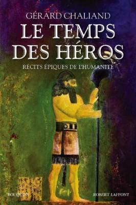 vignette de 'Le Temps des héros (Gérard CHALIAND)'