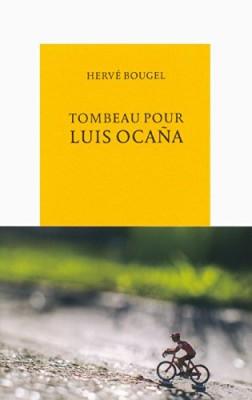"""Afficher """"Tombeau pour Luis Ocaña"""""""