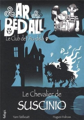 """Afficher """"Ar bed all, le club de l'au-delà Le chevalier de Suscinio"""""""