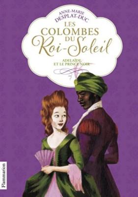 """Afficher """"Les colombes du Roi-Soleil n° 10 Adélaïde et le prince noir"""""""