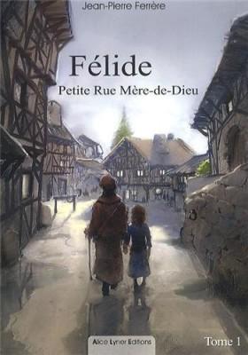vignette de 'Félide n° 1<br /> Petite rue Mère-de-Dieu (Jean-Pierre Ferrère)'