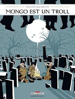 vignette de 'Mongo est un troll (Philippe Squarzoni)'