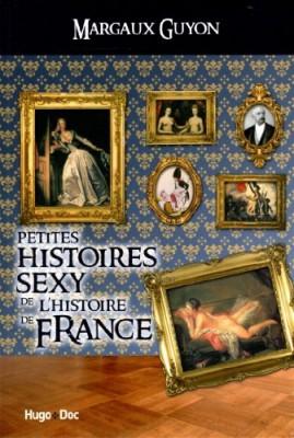 vignette de 'Petites histoires sexy de l'histoire de France (Margaux Guyon)'