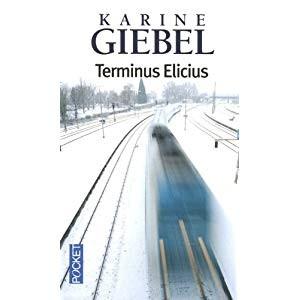 vignette de 'Terminus Elicius (Karine Giebel)'
