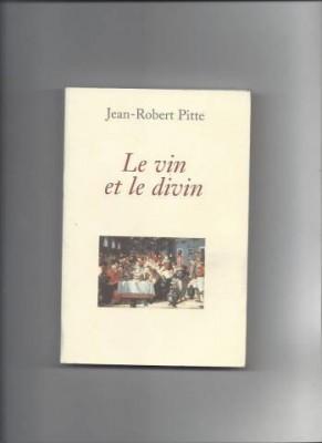 vignette de 'Le Vin et le divin (Jean-Robert Pitte)'