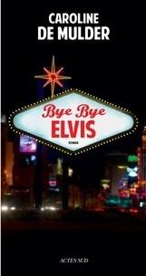 "Afficher ""Bye Bye Elvis"""