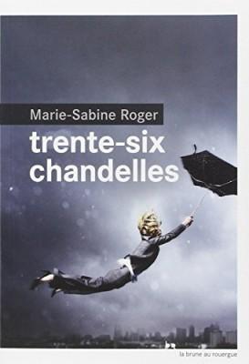 vignette de 'Trente-six chandelles (Marie-Sabine Roger)'