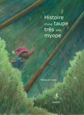 """Afficher """"Histoire d'une taupe très très myope"""""""