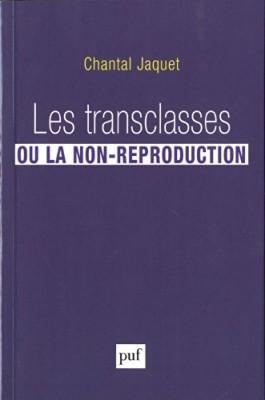 """Afficher """"Les transclasses ou La non-reproduction"""""""