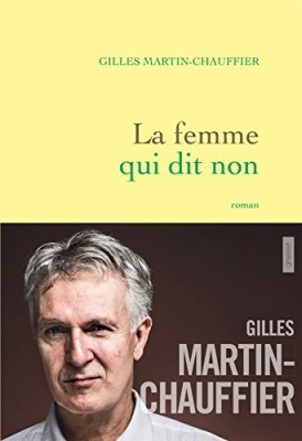 vignette de 'La femme qui dit non (Gilles Martin-Chauffier)'