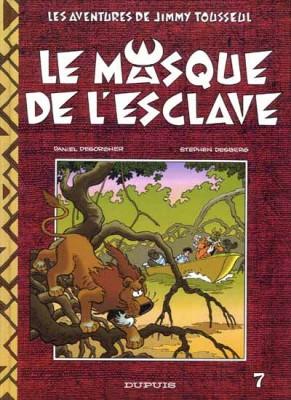 """Afficher """"Les Aventures de Jimmy Tousseul n° 7 Le Masque de l'esclave"""""""