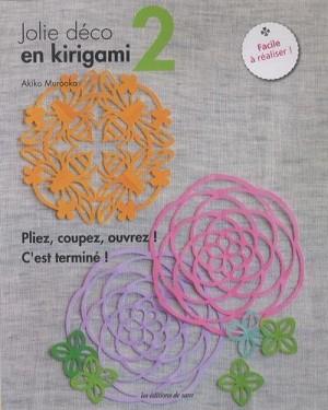 """Afficher """"Jolie déco en kirigami : pliez, coupez, ouvrez ! c'est terminé ! n° 2 Jolie déco en kirigami"""""""