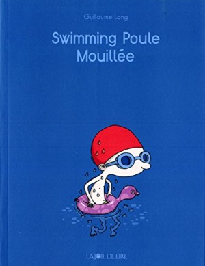 vignette de 'Swimming poule mouillée (Guillaume Long)'