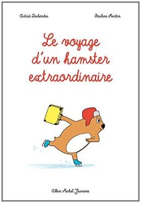 vignette de 'Le voyage d'un hamster extraordinaire (Astrid Desbordes)'