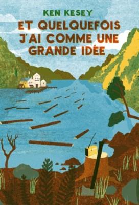 vignette de 'Et quelquefois j'ai comme une grande idée (Ken Kesey)'