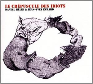 """Afficher """"Crépuscule des idiots (Le), 2014"""""""