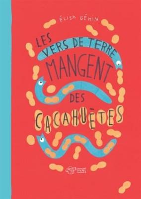 vignette de 'Les vers de terre mangent des cacahuètes (Elisa Géhin)'