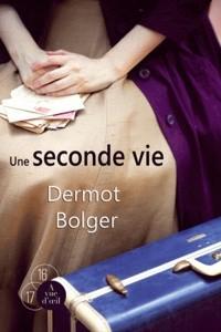 vignette de 'Une seconde vie (Dermot Bolger)'