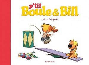 """Afficher """"P'tit Boule & Bill n° 6P'tit Boule & Bill n° 6Au cirque"""""""